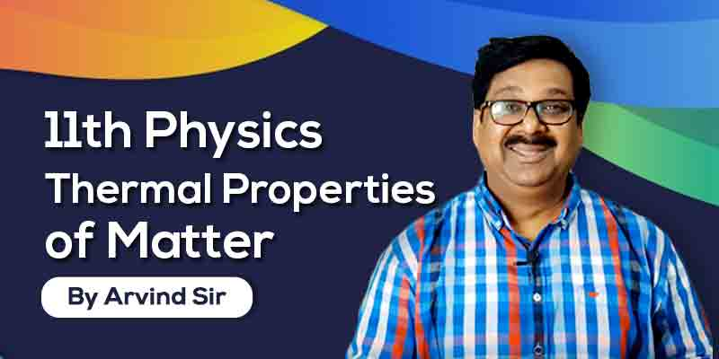 11th Physics: Ch. 11: Thermal Properties of Matter
