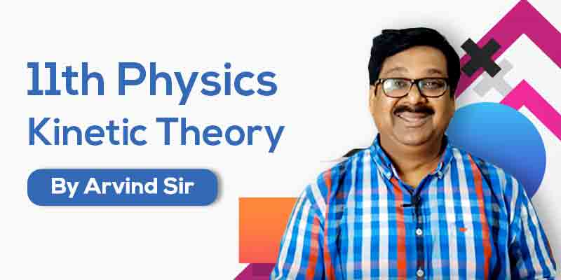 11th Physics: Ch. 13: Kinetic Theory