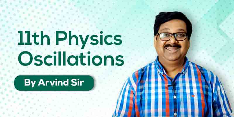 11th Physics: Ch. 14: Oscillations