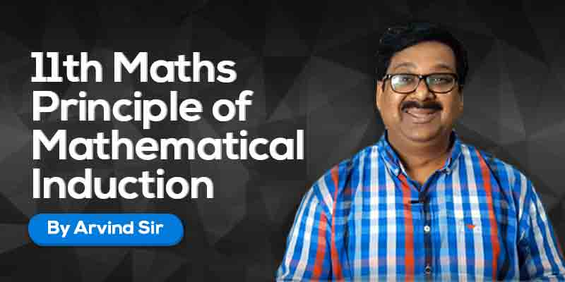 11th Maths: Ch. 4: Principle of Mathematical Induction (PMI)