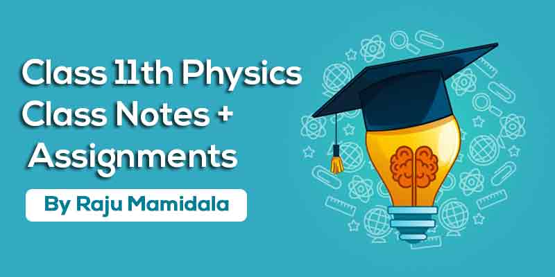Class XI Physics  Complete Material ( Integrated Syllabus)
