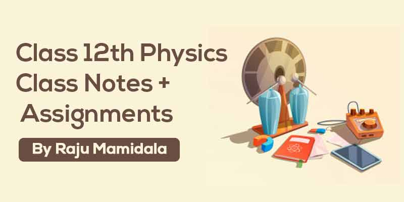 Class XII Physics  Complete Material ( Integrated Syllabus)