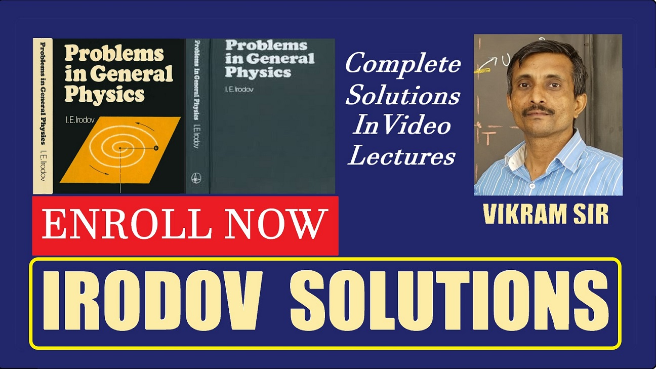 Irodov Solutions for IIT - JEE Advanced