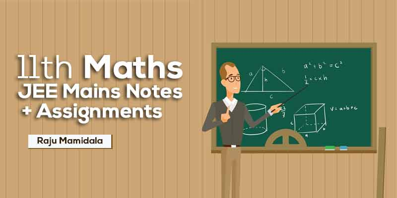 Class XI Maths JEE Mains Complete Material with Assignments