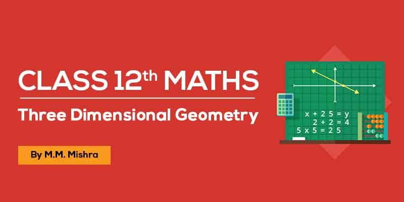 Class 12th MATHS   Three Dimensional Geometry