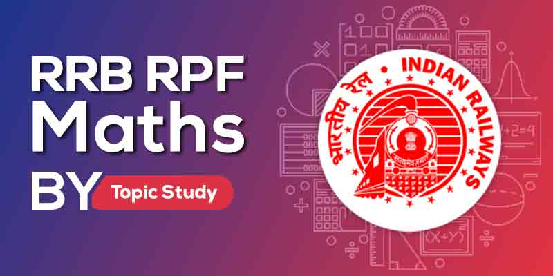 RRB RPF Maths by Topic Study