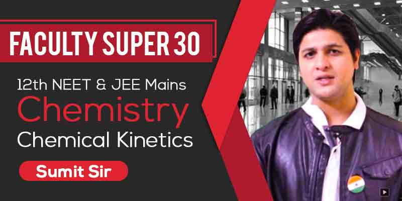 JEE Mains | Chemistry - Chemical Kinetics