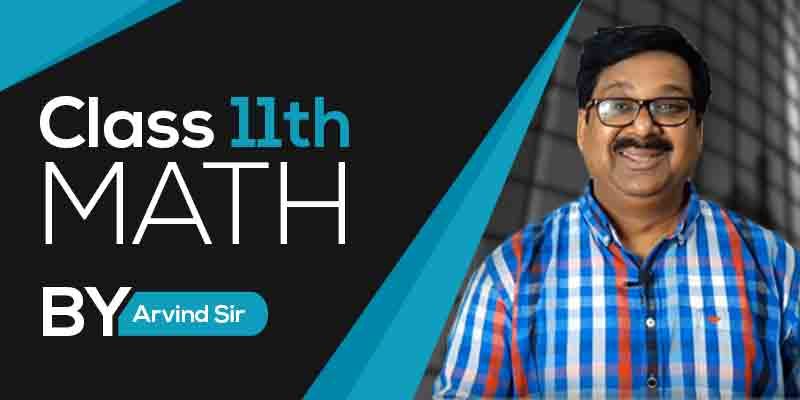 Class 11th Maths Full Course by Arvind Sir