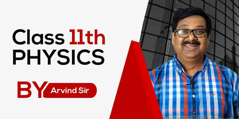 Class 11th Physics Full Course by Arvind Sir