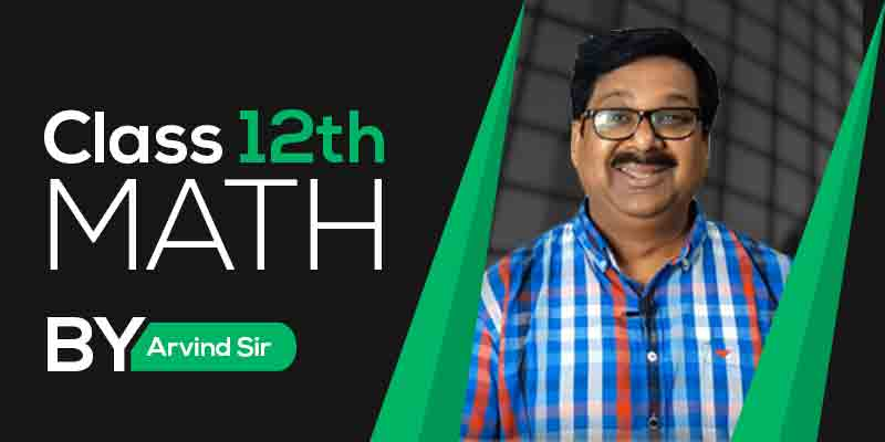 Class 12 Maths Full Course by Arvind Sir