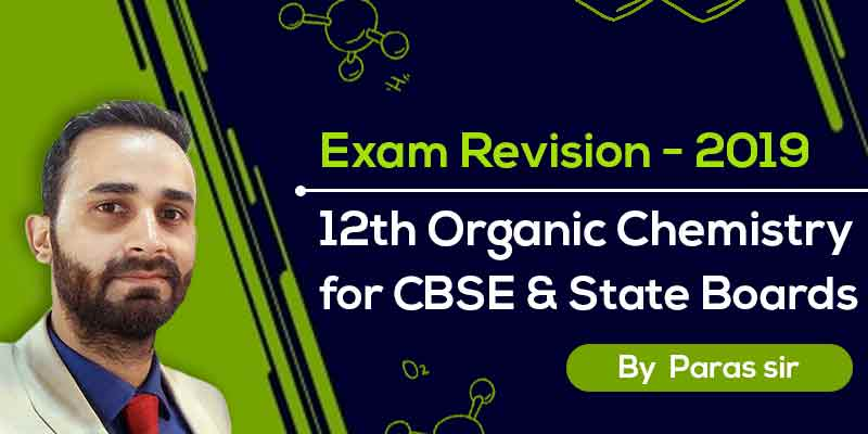 Class 12th Organic Chemistry - CBSE & State Boards