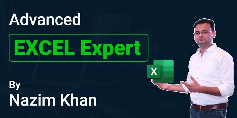 Advanced Excel Expert By Nazim Khan